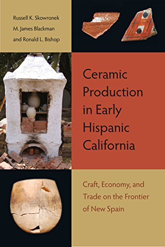 Ceramic Production in Early Hispanic California: Craft, Economy, and Trade on the Frontier of New ...