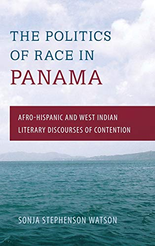 9780813049861: The Politics of Race in Panama: Afro-Hispanic and West Indian Literary Discourses of Contention