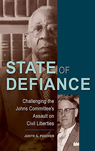 9780813049939: State of Defiance: Challenging the Johns Committee's Assault on Civil Liberties