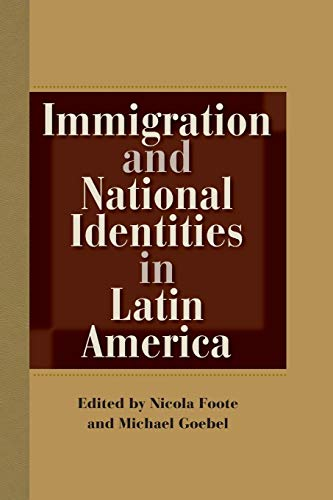 9780813054025: Immigration and National Identities in Latin America