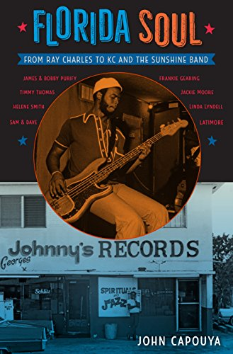 Florida Soul: From Ray Charles to KC: John Capouya