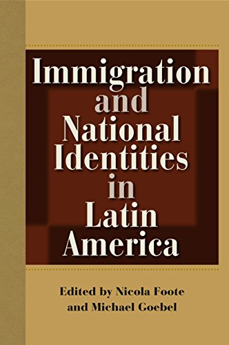 Immigration and National Identities in Latin America: University Press of Florida