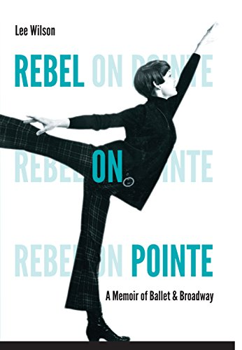 9780813060088: Rebel on Pointe: A Memoir of Ballet and Broadway