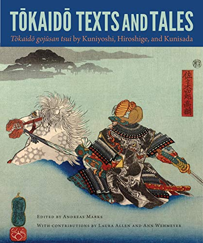 9780813060217: Tokaido Texts and Tales: Tokaido gojusan tsui by Kuniyoshi, Hiroshige, and Kunisada (Cofrin Asian Art Series)