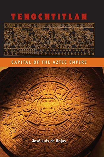 9780813060316: Tenochtitlan: Capital of the Aztec Empire (Ancient Cities of the New World)