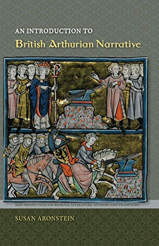 9780813060323: An Introduction to British Arthurian Narrative (New Perspectives on Medieval Literature: Authors and Traditions)