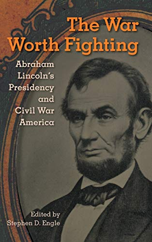 9780813060644: The War Worth Fighting: Abraham Lincoln's Presidency and Civil War America (Alan B. and Charna Larkin Symposium on the American Presidency)
