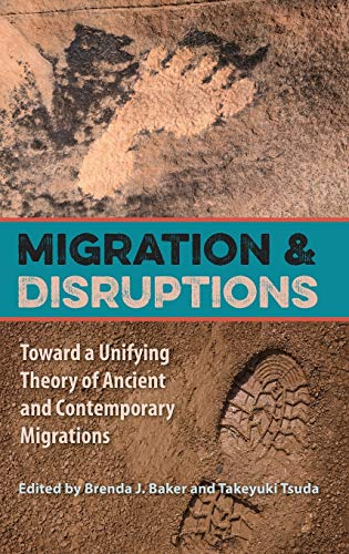 9780813060804: Migration and Disruptions: Toward a Unifying Theory of Ancient and Contemporary Migrations