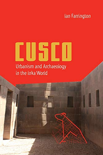 9780813060958: Cusco: Urbanism and Archaeology in the Inka World (Ancient Cities of the New World)