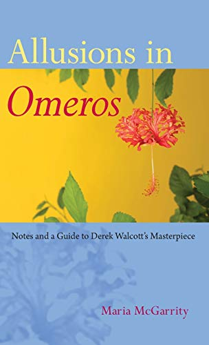 9780813061009: Allusions in Omeros: Notes and a Guide to Derek Walcott's Masterpiece