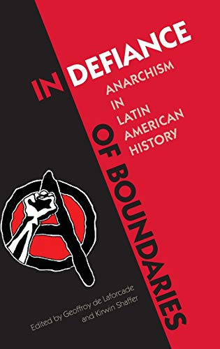 9780813061108: In Defiance of Boundaries: Anarchism in Latin American History