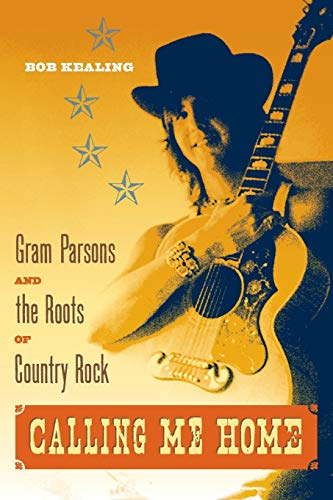 9780813061276: Calling Me Home: Gram Parsons and the Roots of Country Rock