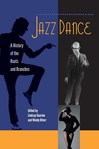 9780813061290: Jazz Dance: A History of the Roots and Branches