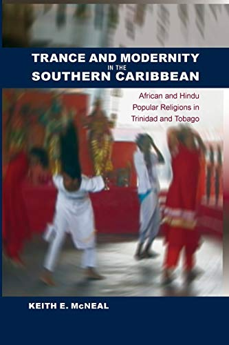 9780813061368: Trance and Modernity in the Southern Caribbean: African and Hindu Popular Religions in Trinidad and Tobago (New World Diasporas)