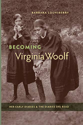 9780813061399: Becoming Virginia Woolf: Her Early Diaries and the Diaries She Read