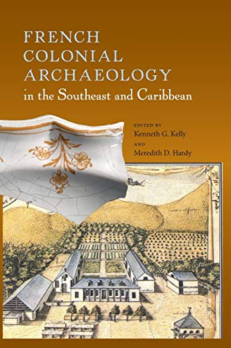 9780813061450: French Colonial Archaeology in the Southeast and Caribbean