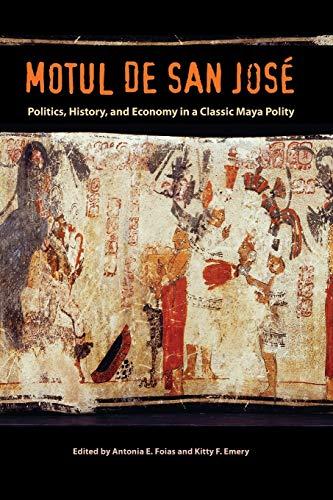 9780813061467: Motul de San José: Politics, History, and Economy in a Maya Polity (Maya Studies)