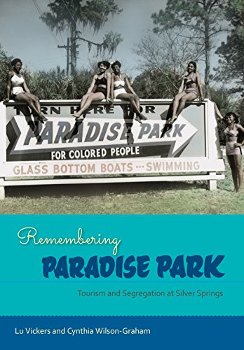 Remembering Paradise Park: Tourism and Segregation at Silver Springs (Hardcover): Lu Vickers