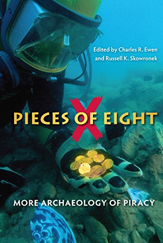 Pieces of Eight: More Archaeology of Piracy (Hardcover): Charles R. Ewen