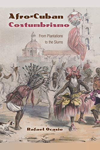 9780813061764: Afro-Cuban Costumbrismo: From Plantations to the Slums