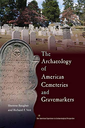 9780813061931: The Archaeology of American Cemeteries and Gravemarkers (American Experience in Archaeological Pespective)