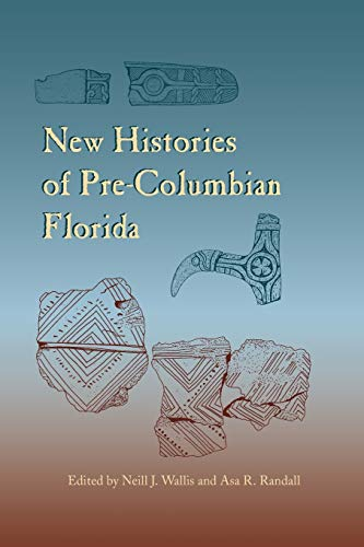 9780813062099: New Histories of Pre-Columbian Florida (Florida Museum of Natural History: Ripley P. Bullen Series)