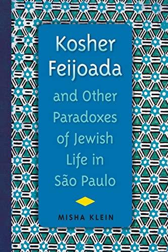 9780813062112: Kosher Feijoada and Other Paradoxes of Jewish Life in São Paulo (New World Diasporas)