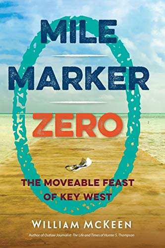 9780813062310: Mile Marker Zero: The Moveable Feast of Key West