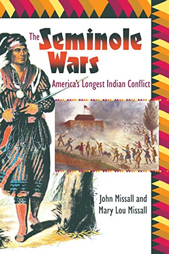Seminole Wars: America s Longest Indian Conflict (Paperback): John Missall, Mary Lou Missall