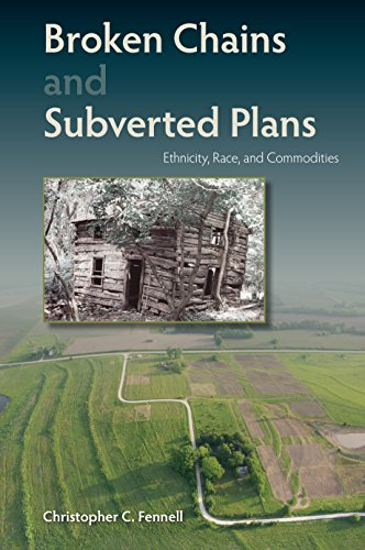 9780813062457: Broken Chains and Subverted Plans: Ethnicity, Race, and Commodities