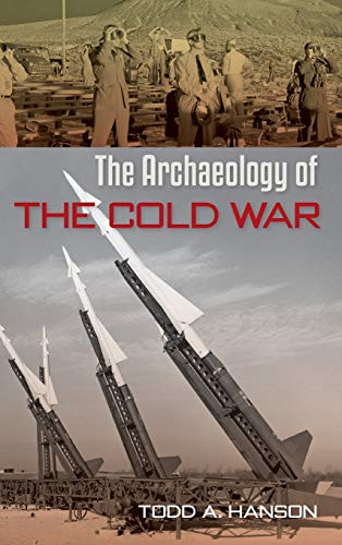 9780813062839: The Archaeology of the Cold War (American Experience in Archaeological Pespective)