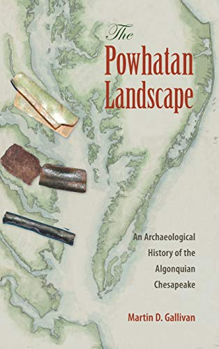 9780813062860: The Powhatan Landscape: An Archaeological History of the Algonquian Chesapeake (Society and Ecology in Island and Coastal Archaeology)