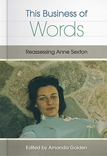 9780813064031: This Business of Words: Reassessing Anne Sexton