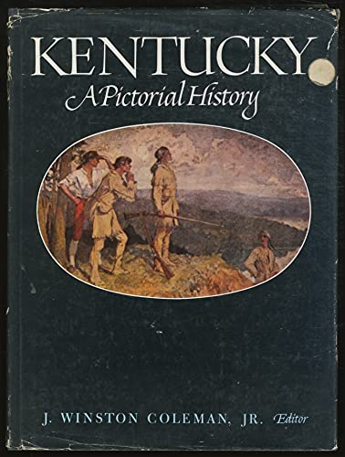 Kentucky: A Pictorial History.: COLEMAN, J. Winston, Jr. (editor).