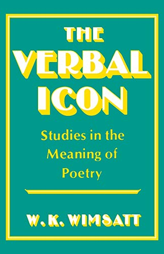 9780813101118: The Verbal Icon: Studies in the Meaning of Poetry