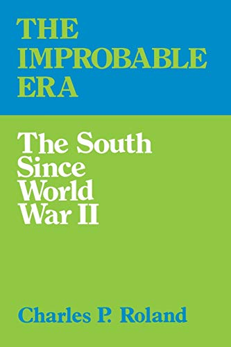 The Improbable Era: The South since World: Charles P. Roland