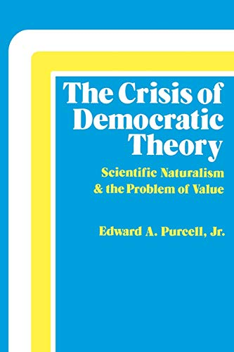 9780813101415: Crisis of Democratic Theory: Scientific Naturalism and the Problem of Value