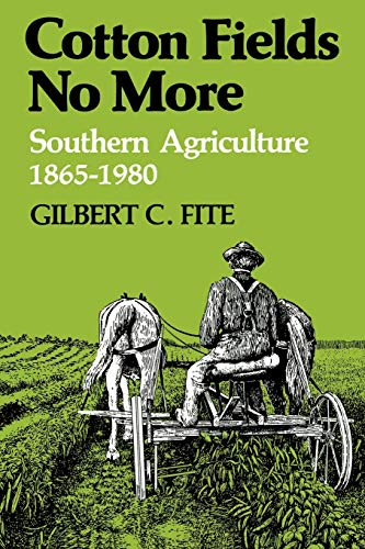 9780813101606: Cotton Fields No More: Southern Agriculture, 1865-1980 (New Perspectives on the South)