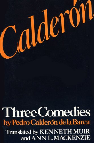 Three Comedies (Studies in Romance Languages, No: Pedro Calderon de