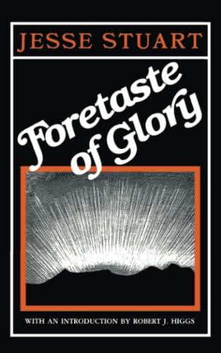 Foretaste of Glory: Jesse Stuart