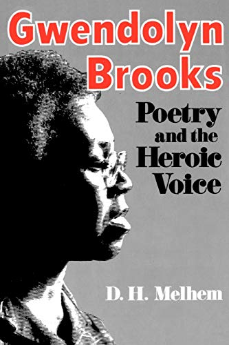 9780813101804: Gwendolyn Brooks: Poetry and the Heroic Voice