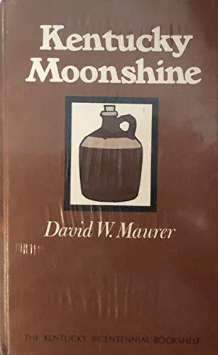 Kentucky Moonshine: David W. Maurer