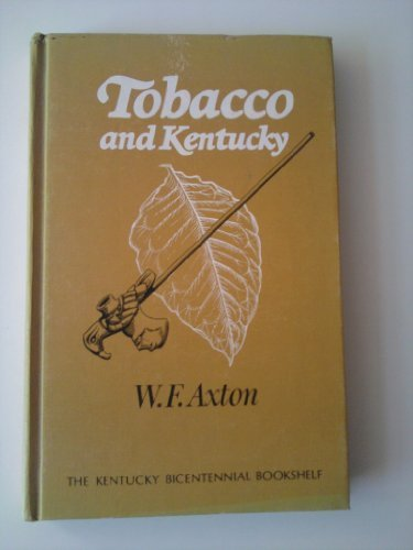 Tobacco and Kentucky: Axton, W. F.
