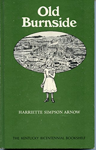 Old Burnside (Kentucky Bicentennial Bookself): Arnow, Harriette Simpson
