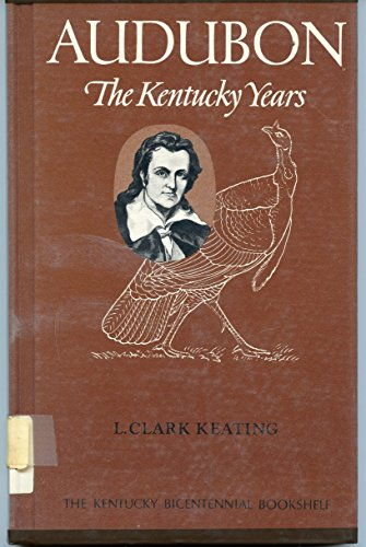 9780813102153: Audubon: The Kentucky Years (The Kentucky bicentennial bookshelf)