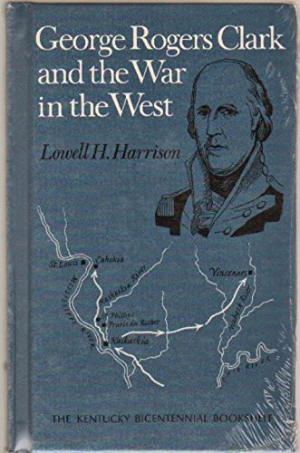9780813102245: George Rogers Clark and the War in the West (Kentucky Bicentennial Bookshelf)
