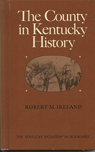 9780813102290: The County in Kentucky History (Kentucky Bicentennial Bookshelf)