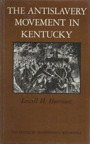 The Antislavery Movement in Kentucky (The Kentucky Bicentennial Bookshelf): Harrison, Lowell Hayes