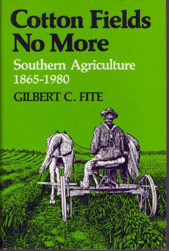 9780813103068: Cotton Fields No More: Southern Agriculture, 1865-1980 (New Perspectives on the South)