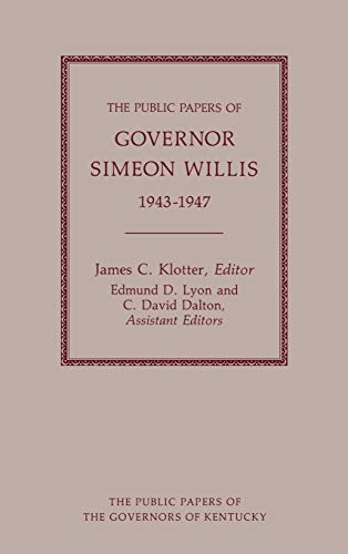 The Public Papers of Governor Simeon Willis, 1943-1947 (Hardback): Simeon S Willis, James C. ...